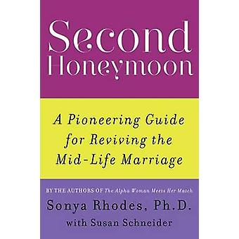 Second Honeymoon - A Pioneering Guide for Reviving the Mid-Life Marria