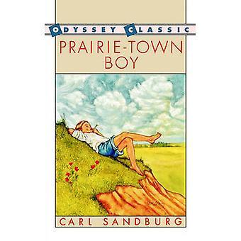 Prairie-Town Boy by Carl Sandburg - 9780152633325 Book