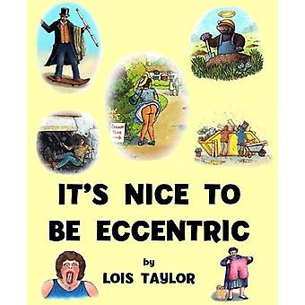 It's Nice to be Eccentric by Lois Taylor - 9780722349519 Book
