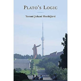 Plato's Logic von Tommi Juhani Hanhijarvi - 9780761870890 Buch