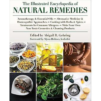 The Illustrated Encyclopedia of Natural Remedies by Abigail Gehring -