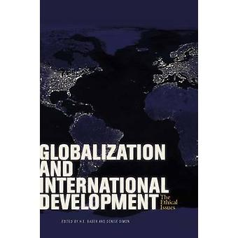 Globalization and International Development - The Ethical Issues by H.