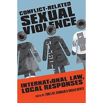 Conflict-Related Sexual Violence - International Law - Local Responses