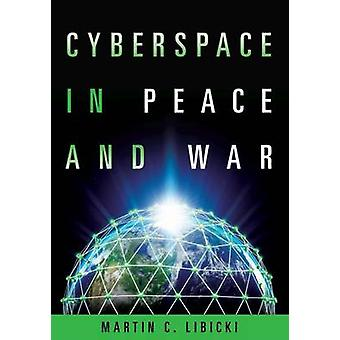 Cyberspace in Peace and War by Martin Libicki - 9781682470329 Book