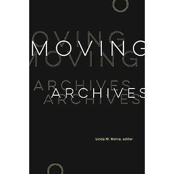 Moving Archives by Linda M. Morra - 9781771124027 Book
