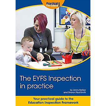 The EYFS Inspection in practice - Your step by step guide to the Educa