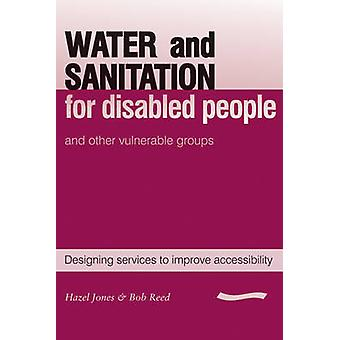 Water and Sanitation for Disabled People and Other Vulnerable Groups -