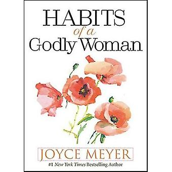 Habits of a Godly Woman by Joyce Meyer - 9781546013495 Book
