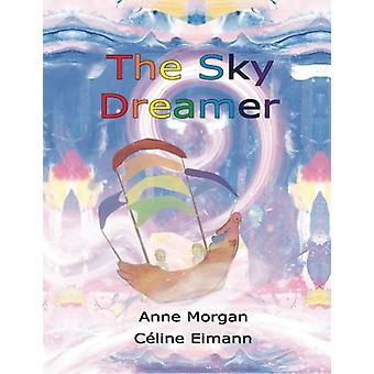 The Sky Dreamer by Anne Morgan - 9781921479977 Book