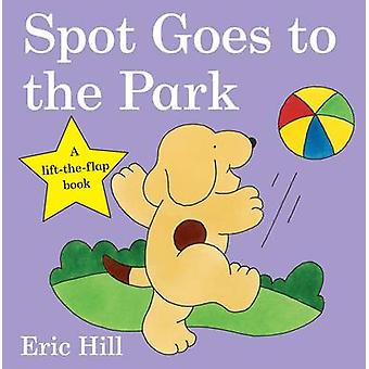 Spot Goes to the Park by Eric Hill - 9780723264590 Book