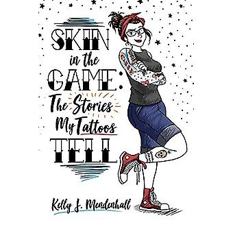 Skin in the Game - The Stories My Tattoos Tell by Kelly Mendenhall - 9