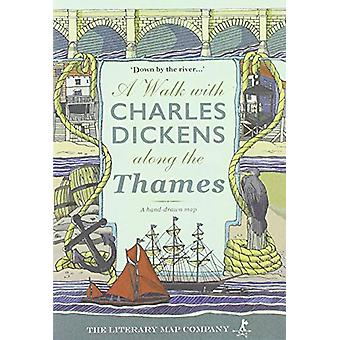 A A Walk with Charles Dickens along the Thames by Rosamund Connelly -