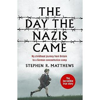 The Day the Nazis Came - My childhood journey from Britain to a German