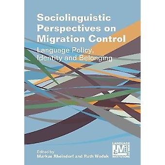 Sociolinguistic Perspectives on Migration Control - Language Policy -