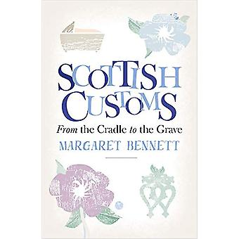 Scottish Customs - From the Cradle to the Grave by Margaret Bennett -