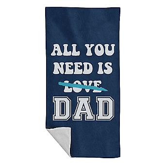 All You Need Is Dad Beach Towel