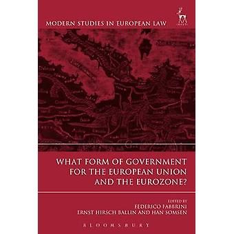 What Form of Government for the European Union and the Eurozone by Fr