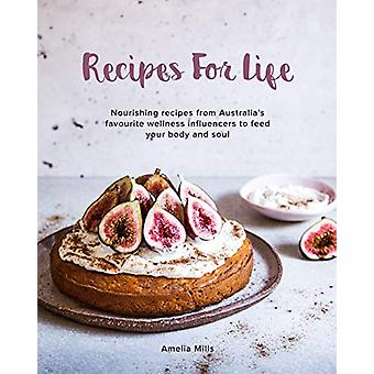 Recipes for Life - Nourishing recipes from Australia's favourite welln