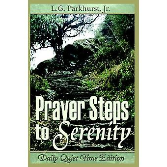 Prayer Steps to Serenity Daily Quiet Time Edition by Louis Gifford Pa