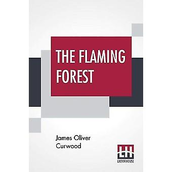 The Flaming Forest by James Oliver Curwood - 9789353441951 Book