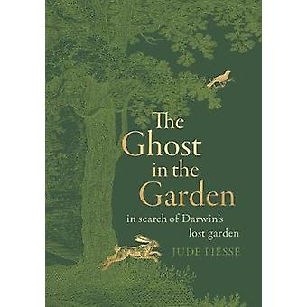 The Ghost In The Garden in search of Darwins lost garden