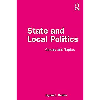 State and Local Politics by Jayme Renfro