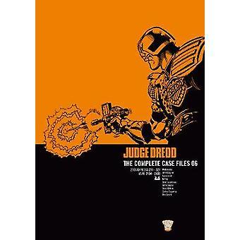 Judge Dredd Complete Case Files v 6 Volume 6 Judge Dredd The Complete Case Files