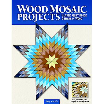 Wood Mosaic Projects Classic Quilt Block Designs in Wood Fox Chapel Publishing Sustainable Woodworking Craft for Beginners Create Elaborate Wall Hangings Headboards Tabletops and Chair Seats