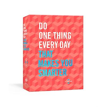 Do One Thing Every Day That Makes You Smarter door Robie RoggeDian G. Smith