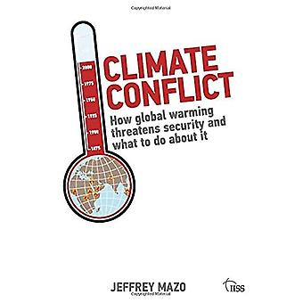 Climate Conflict: How global warming threatens security and what to do about it'
