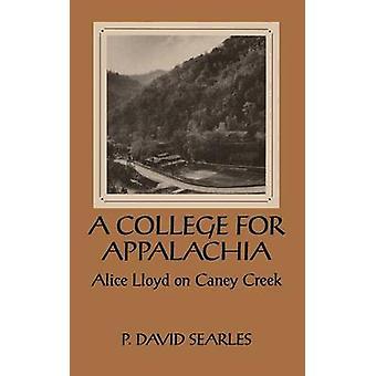 Un collège pour les Appalaches - Alice Lloyd sur Caney Creek par P. David Sear