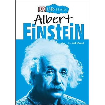 DK Life Stories Albert Einstein by Wil Mara & Illustrated by Charlotte Ager