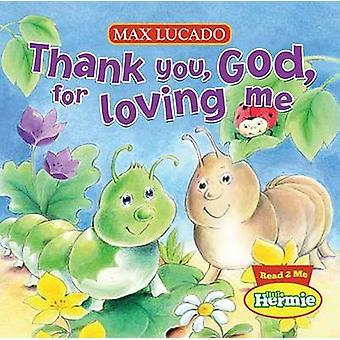 Gracias - Dios - por amarme por Max Lucado - libro 9781400318049