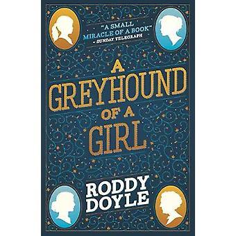 En Greyhound av en flicka av Roddy Doyle - 9781407180977 bok