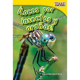 Locos Por Insectos y Aranas! by Dona Herweck Rice - 9781433344244 Book