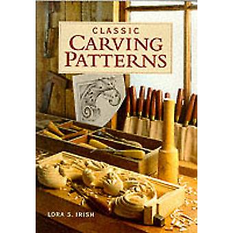 Klassiska Carving mönster (ny upplaga) av Lora S. Irish - 97815615831