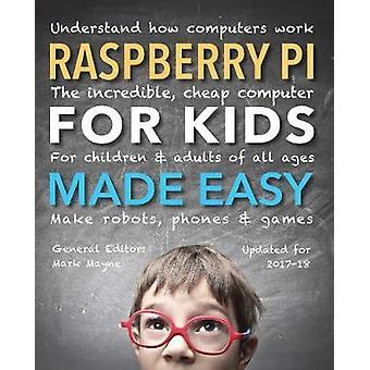 Raspberry Pi voor Kids (bijgewerkt) Made Easy - te begrijpen hoe Computers W