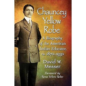 Chauncey keltainen takki - elämäkerta American Indian kouluttaja - c