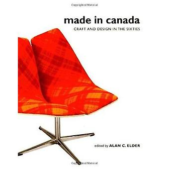 Made in Canada - Craft and Design in the Sixties by Alan Elder - 97807
