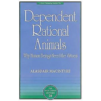 Dependent Rational Animals - Why Human Beings Need the Virtues (New ed
