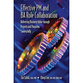 Effective PM and BA Role Collaboration - Delivering Business Value Thr