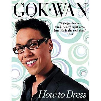 Hur man klä: din komplett stilguide för varje tillfälle
