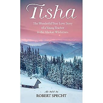 Tisha: Story of a Young Teacher in the Alaska Wilderness