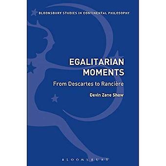 Momenti egualitari: Da Cartesio a Ranci re (Bloomsbury studi in filosofia continentale)