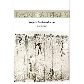 Transforming Citizenships: Transgender Articulations of the Law (Sexual Cultures)