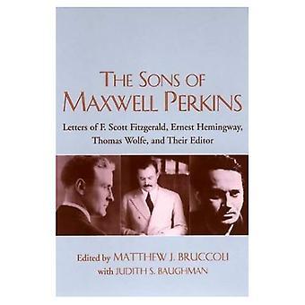 Söner av Maxwell Perkins: märker av F. Scott Fitzgerald, Ernest Hemingway, Thomas Wolfe och deras redaktör
