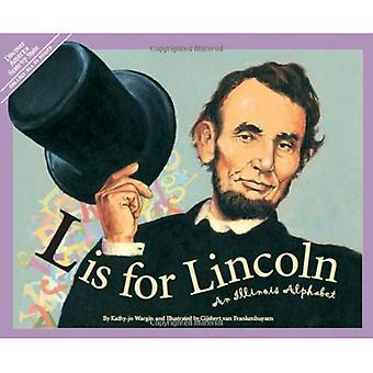 L är för Lincoln: An Illinois alfabet (alfabetet böcker i sovande Bear Press)