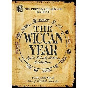 Pochodzenia prasy Przewodnik po świecie Wiccan rok prawa: czary, rytuały, wakacje uroczystości