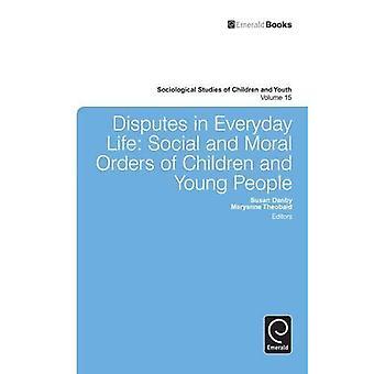 Tvister i vardagen: Social och moralisk order av barn och ungdomar: 15 (sociologiska studier av barn...