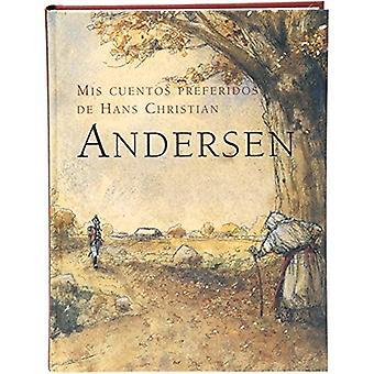 Mis Cuentos Preferidos De Hans Christian Andersen/ My Favourite Stories by Hans Christian Andersen